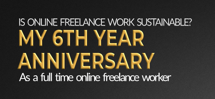 Is Freelancing Sustainable: My 6th Year Anniversary as a Freelancer 1