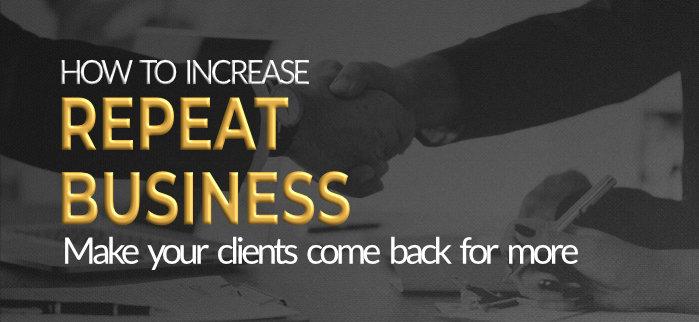 Increase repeat business